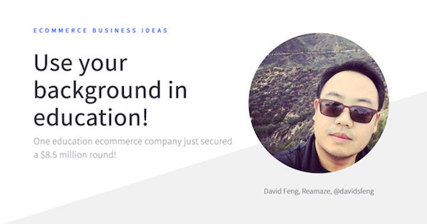 Ecommerce Business Ideas in 2018 [Advice From 27 Industry Experts]