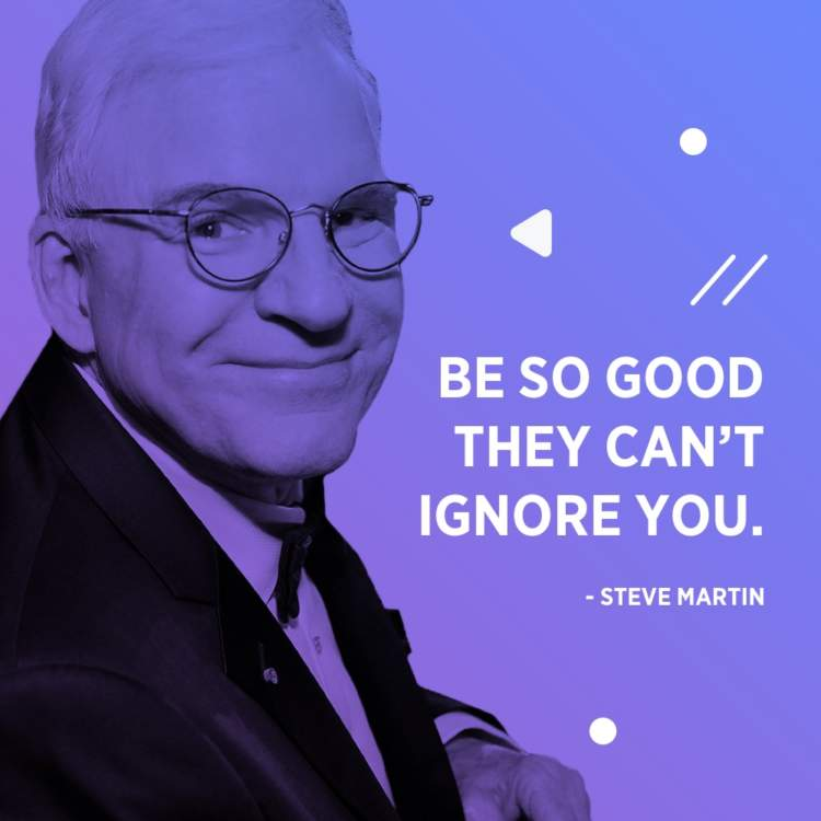 steve martin be so good quote