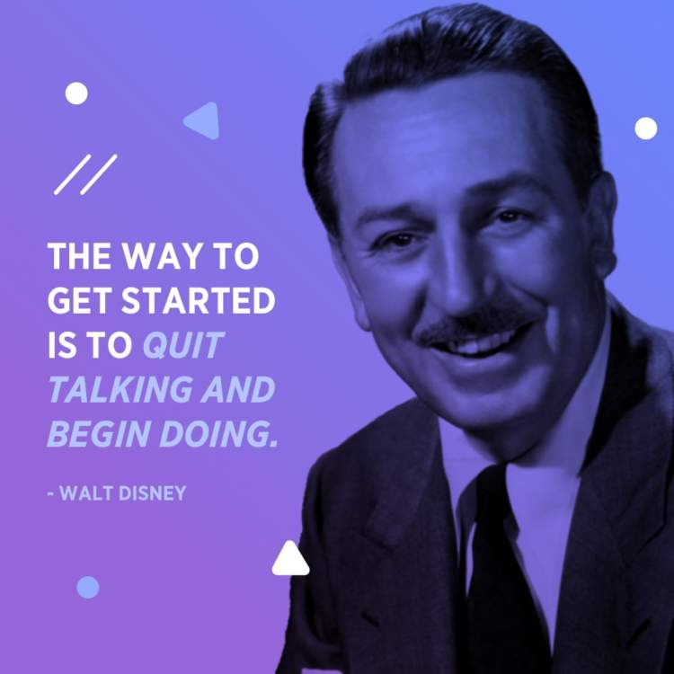 walt disney begin doing quote